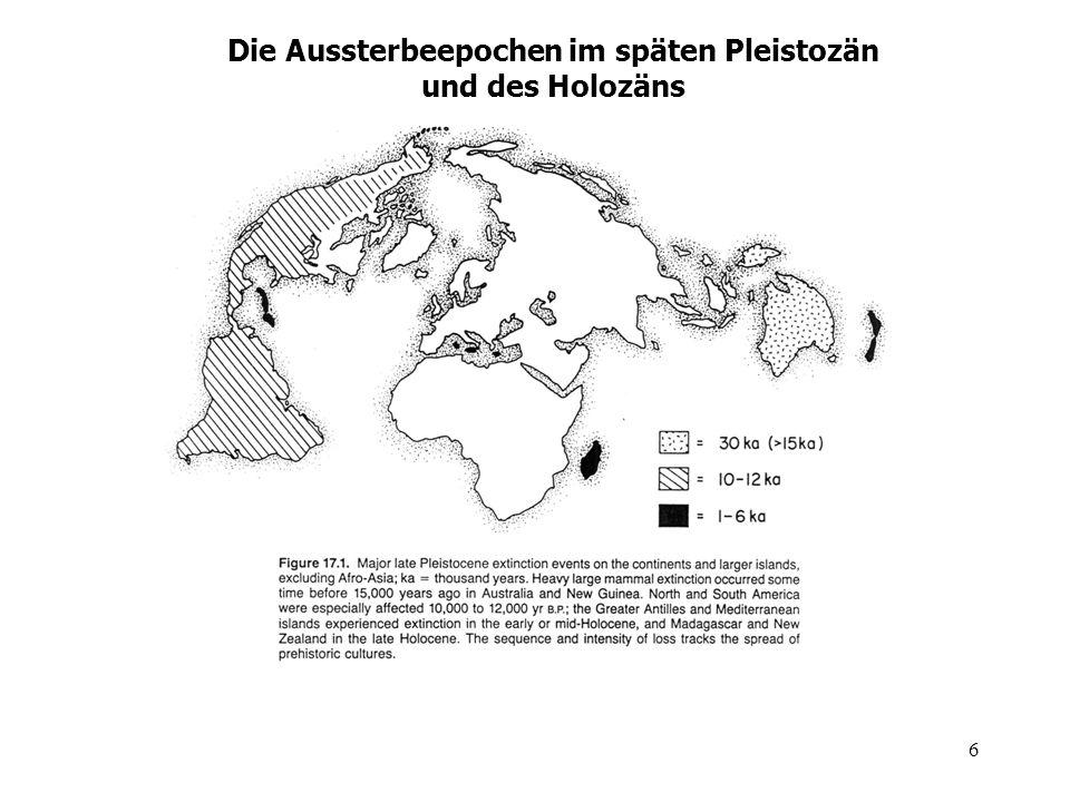 Die Aussterbeepochen im späten Pleistozän und des Holozäns