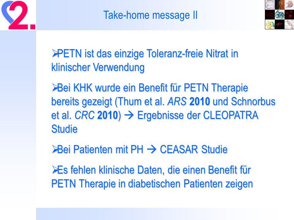 Take-home message II PETN ist das einzige Toleranz-freie Nitrat in klinischer Verwendung.