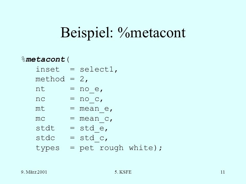 Beispiel: %metacont %metacont( inset = select1, method = 2, nt = no_e,