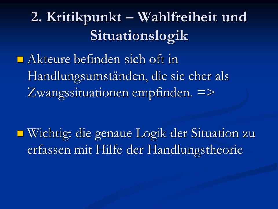 2. Kritikpunkt – Wahlfreiheit und Situationslogik
