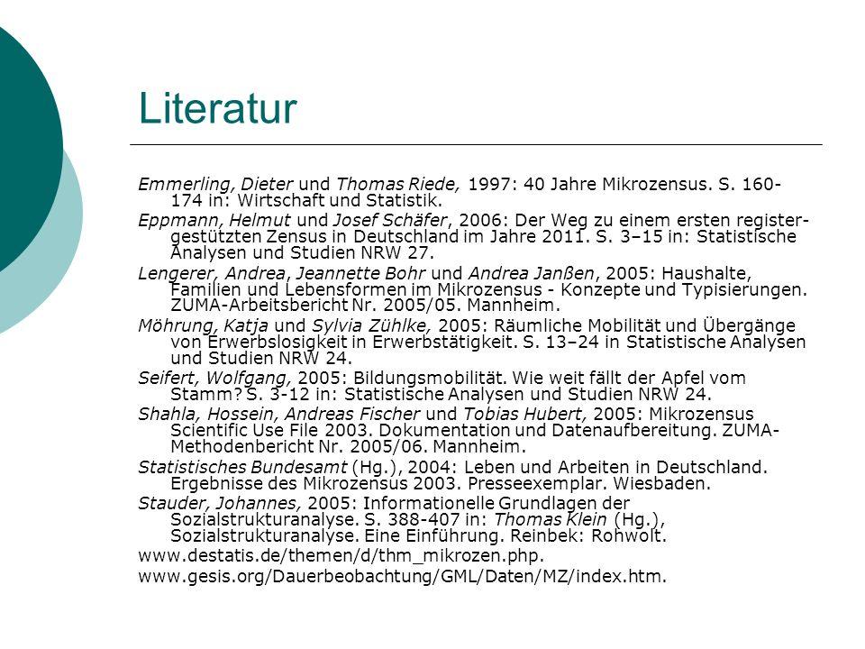 Literatur Emmerling, Dieter und Thomas Riede, 1997: 40 Jahre Mikrozensus. S. 160-174 in: Wirtschaft und Statistik.