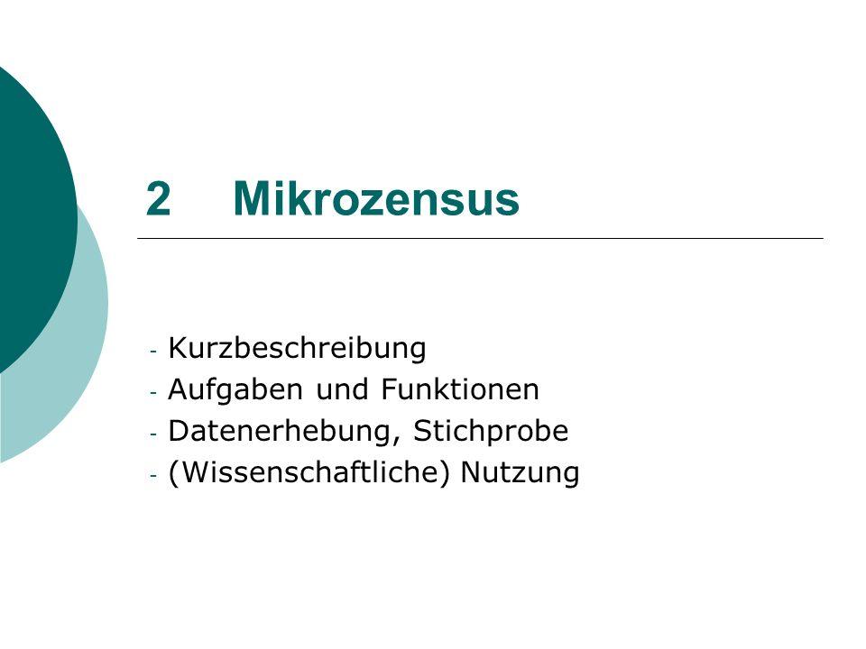 2 Mikrozensus Kurzbeschreibung Aufgaben und Funktionen