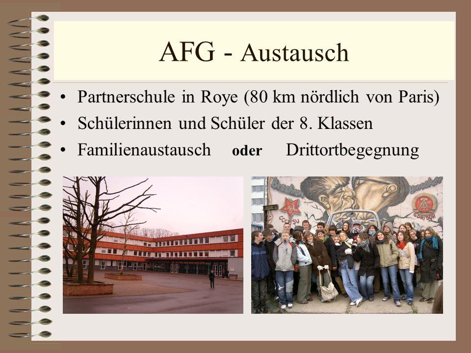 AFG - Austausch Partnerschule in Roye (80 km nördlich von Paris)