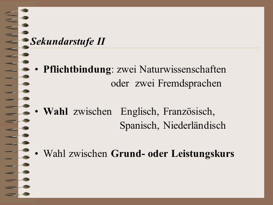 Pflichtbindung: zwei Naturwissenschaften oder zwei Fremdsprachen