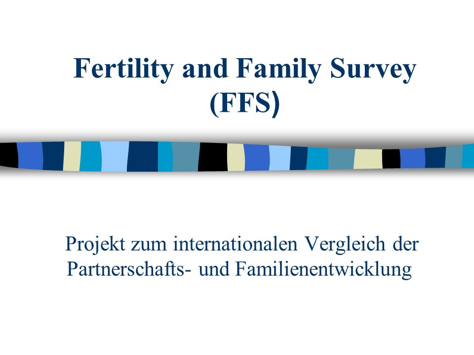 Fertility and Family Survey (FFS)