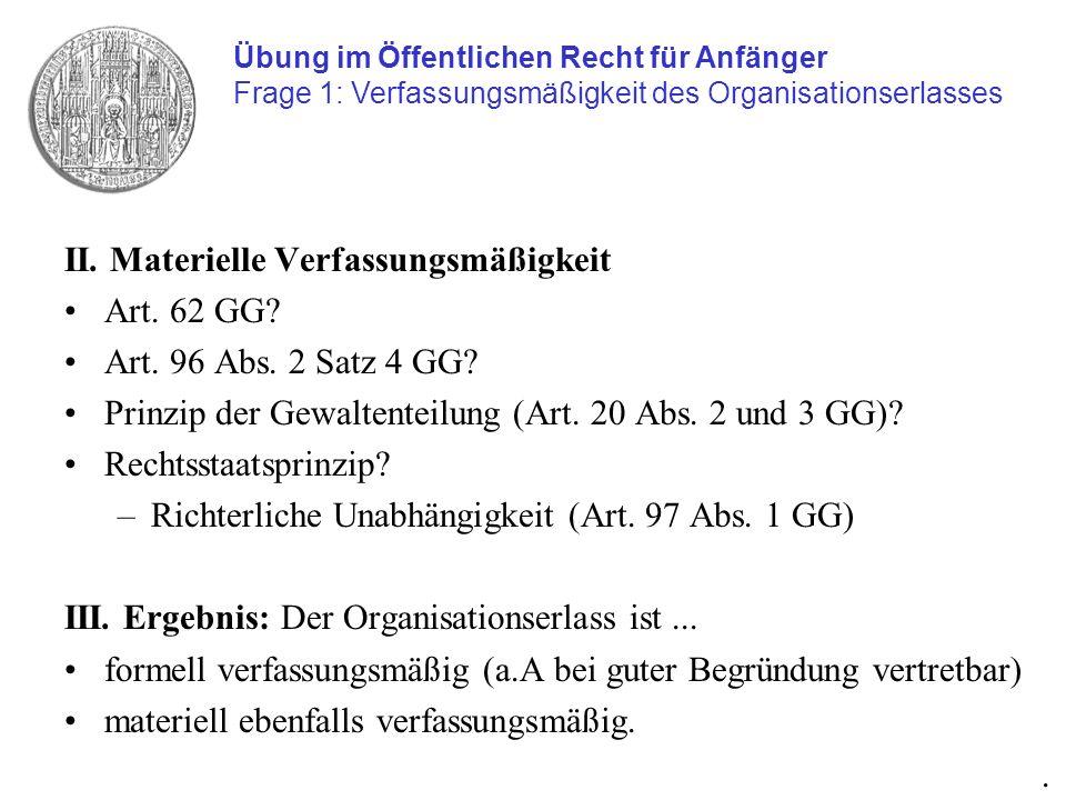 II. Materielle Verfassungsmäßigkeit Art. 62 GG