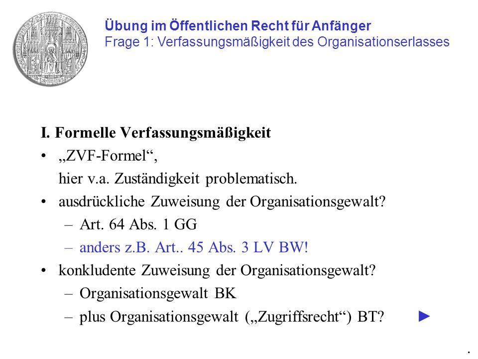"""I. Formelle Verfassungsmäßigkeit """"ZVF-Formel ,"""