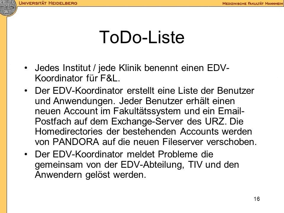 ToDo-Liste Jedes Institut / jede Klinik benennt einen EDV-Koordinator für F&L.