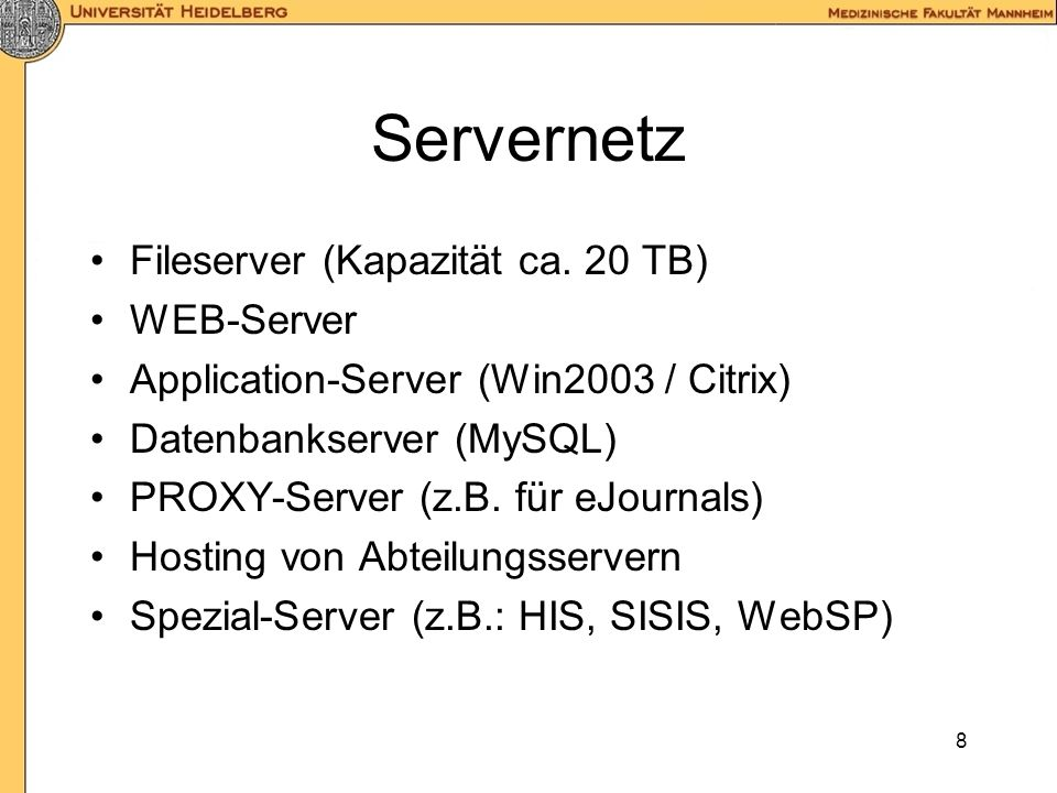 Servernetz Fileserver (Kapazität ca. 20 TB) WEB-Server