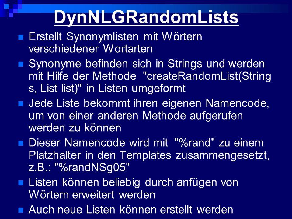DynNLGRandomLists Erstellt Synonymlisten mit Wörtern verschiedener Wortarten.
