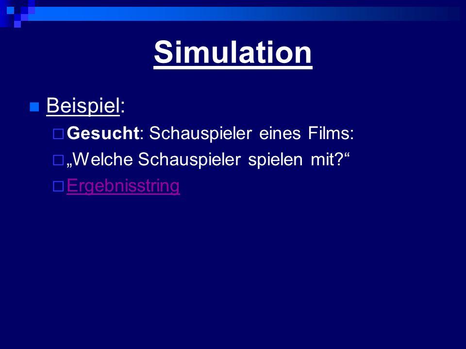 Simulation Beispiel: Gesucht: Schauspieler eines Films: