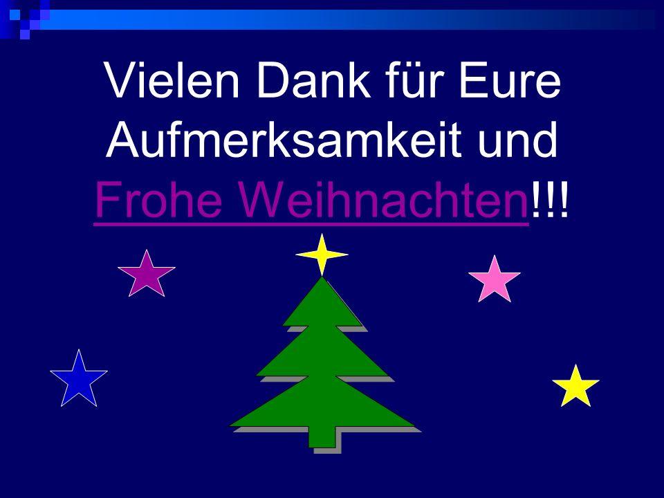 Vielen Dank für Eure Aufmerksamkeit und Frohe Weihnachten!!!