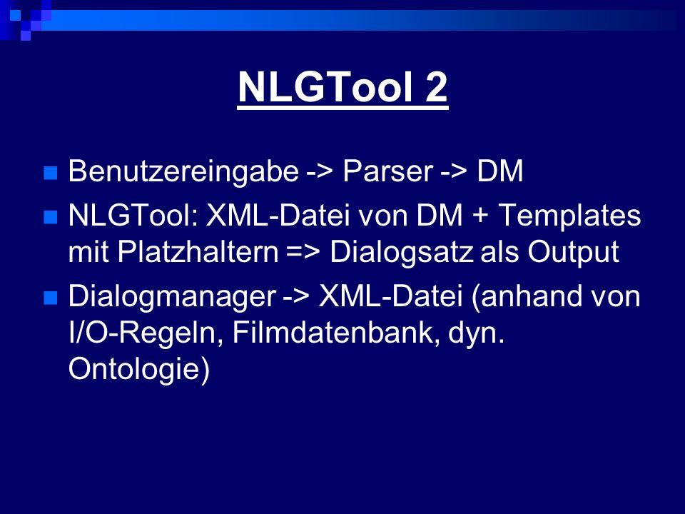 NLGTool 2 Benutzereingabe -> Parser -> DM