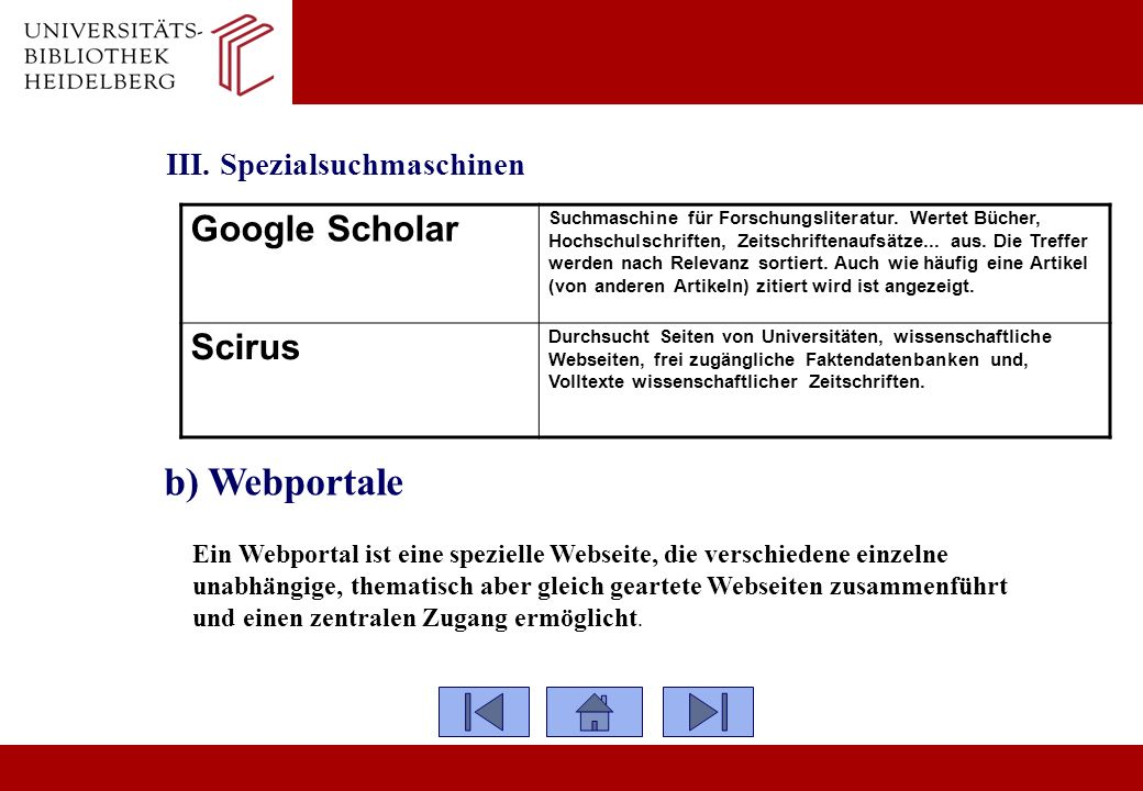 b) Webportale Google Scholar Scirus III. Spezialsuchmaschinen