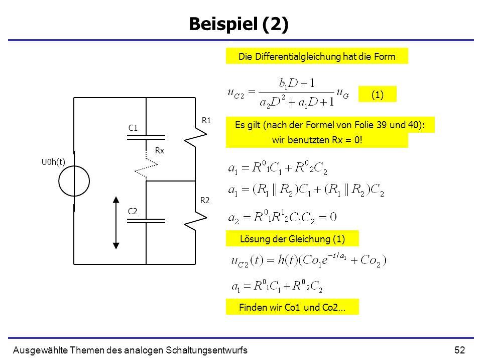 Beispiel (2) Die Differentialgleichung hat die Form (1)