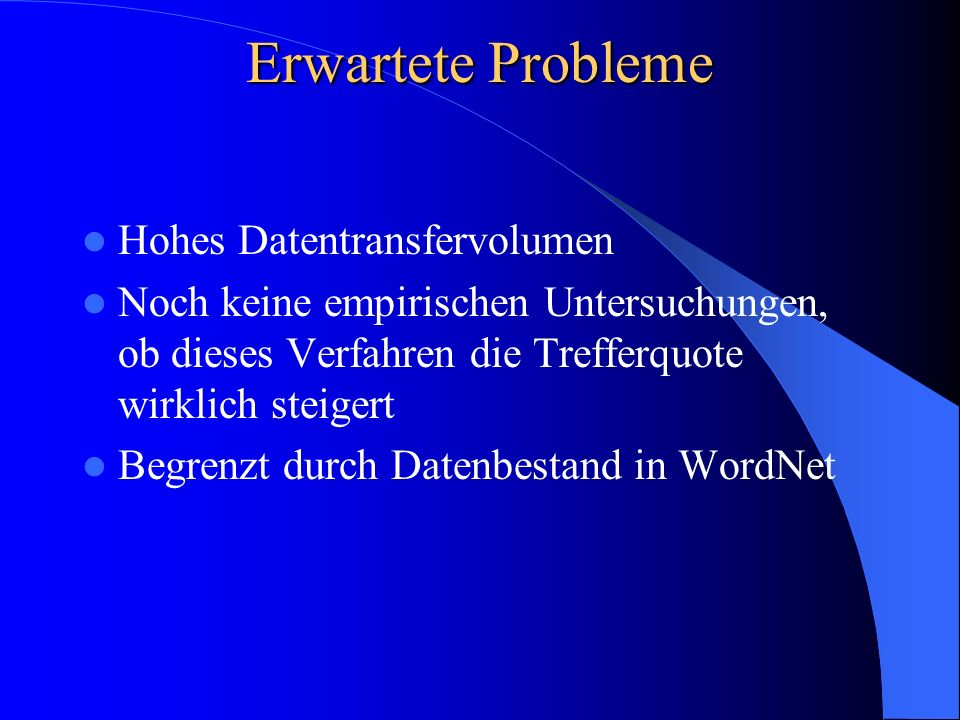 Erwartete Probleme Hohes Datentransfervolumen