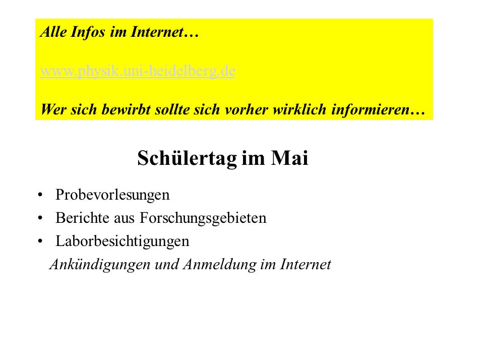 Schülertag im Mai Alle Infos im Internet… www.physik.uni-heidelberg.de