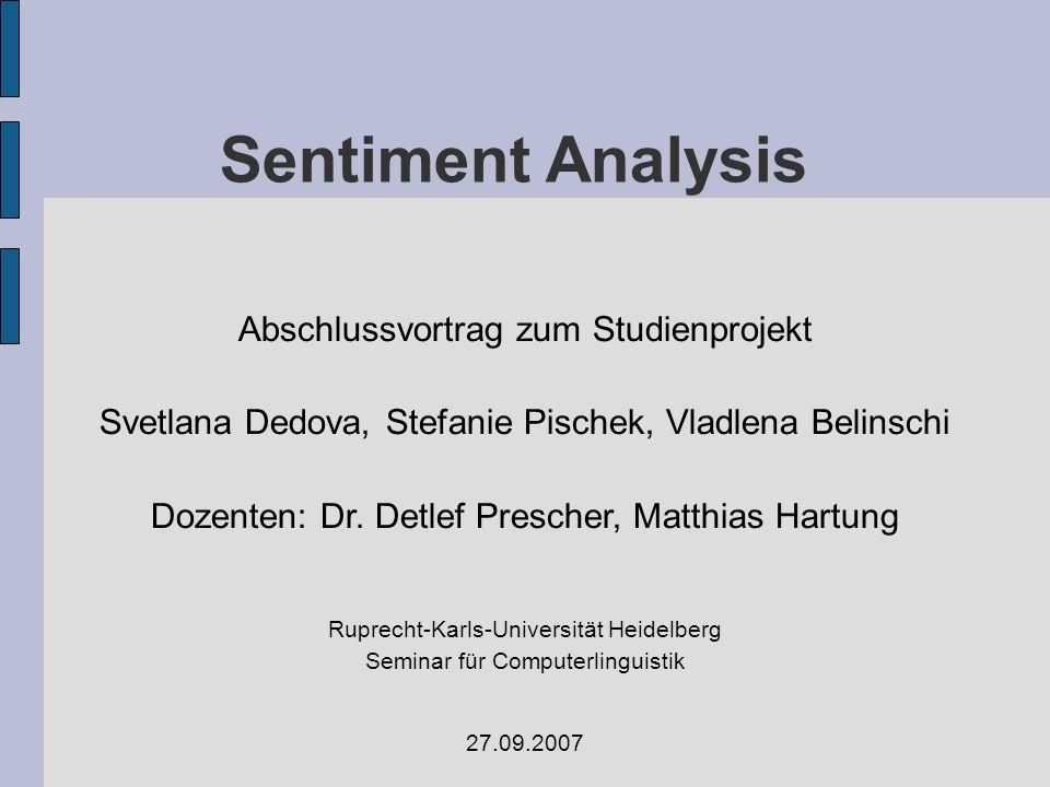 Sentiment Analysis Abschlussvortrag zum Studienprojekt