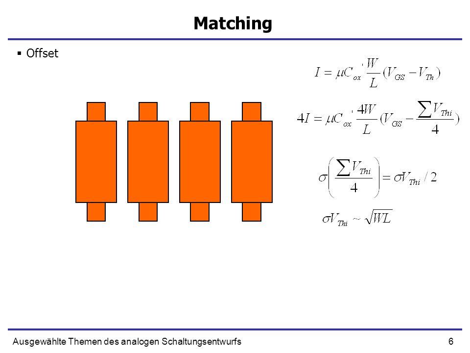 Matching Offset Ausgewählte Themen des analogen Schaltungsentwurfs