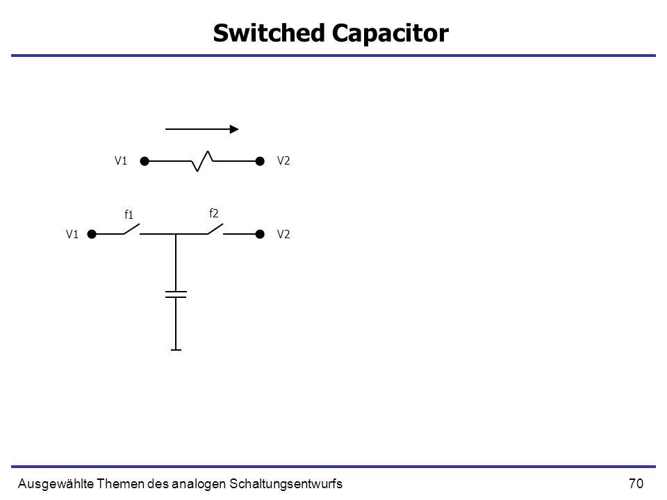 Switched Capacitor Ausgewählte Themen des analogen Schaltungsentwurfs