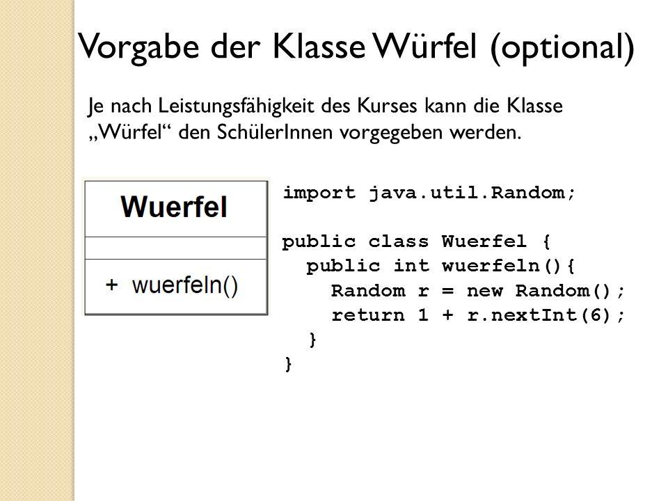 Vorgabe der Klasse Würfel (optional)