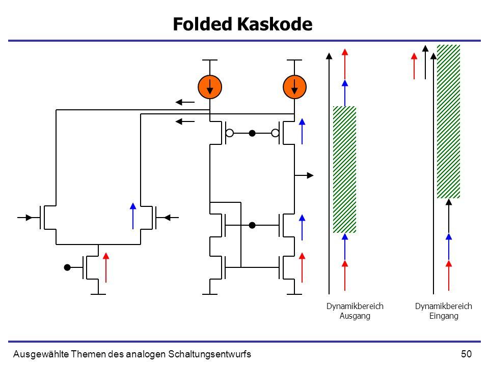 Folded Kaskode Ausgewählte Themen des analogen Schaltungsentwurfs