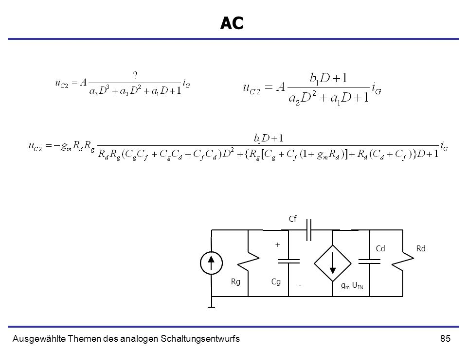 AC Ausgewählte Themen des analogen Schaltungsentwurfs Cf + Cd Rd Rg Cg