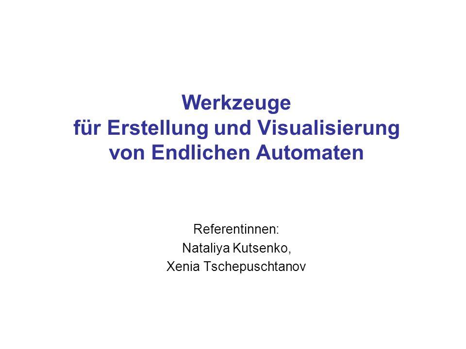 Werkzeuge für Erstellung und Visualisierung von Endlichen Automaten