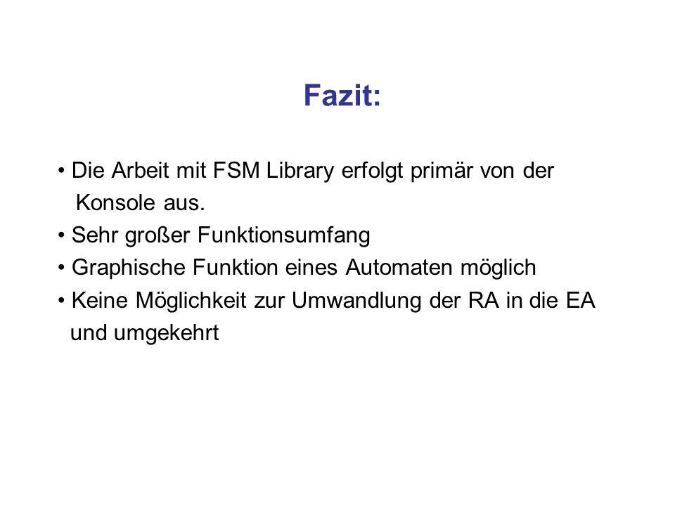 Fazit: Die Arbeit mit FSM Library erfolgt primär von der Konsole aus.