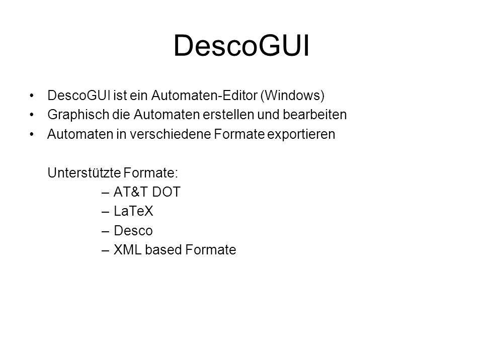 DescoGUI DescoGUI ist ein Automaten-Editor (Windows)