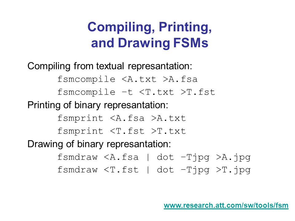 Compiling, Printing, and Drawing FSMs