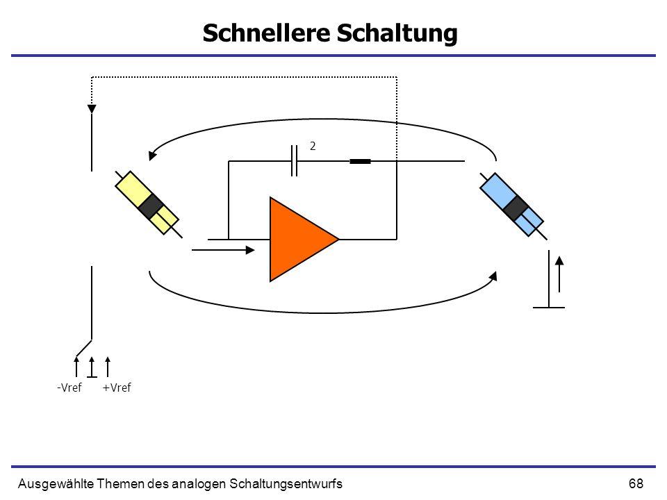 Schnellere Schaltung 2 -Vref +Vref Ausgewählte Themen des analogen Schaltungsentwurfs