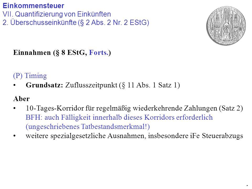 . Einnahmen (§ 8 EStG, Forts.) (P) Timing