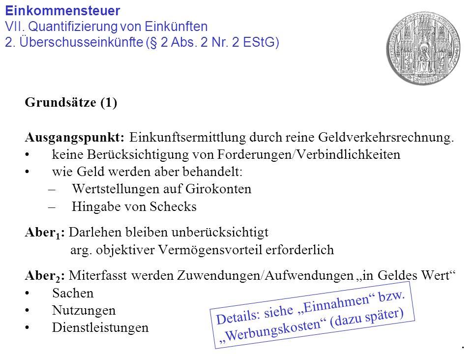 Einkommensteuer VII. Quantifizierung von Einkünften. 2. Überschusseinkünfte (§ 2 Abs. 2 Nr. 2 EStG)