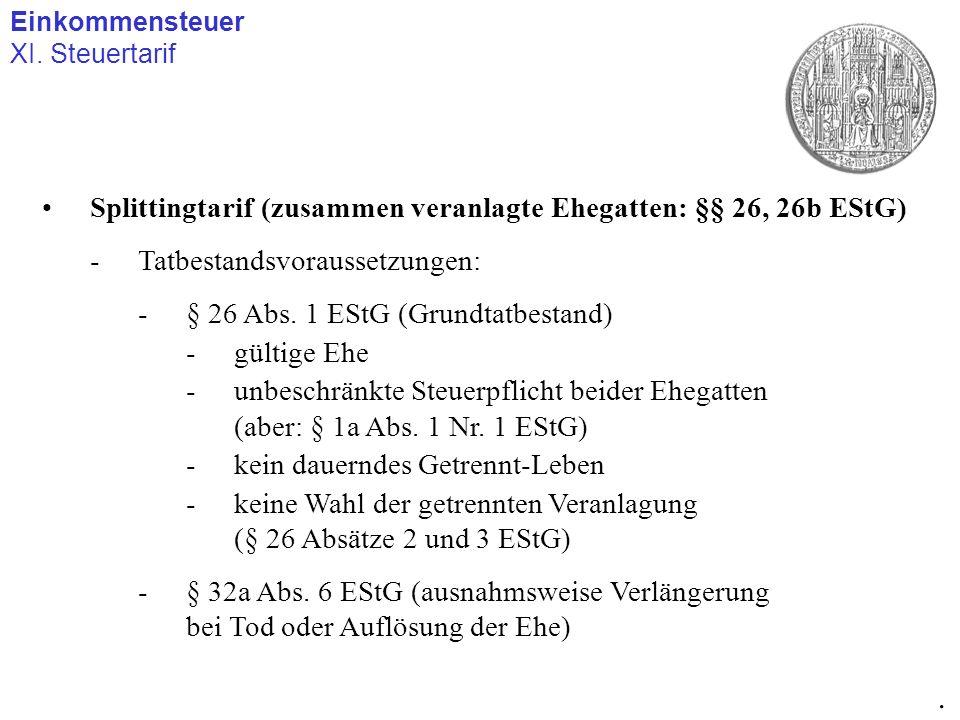 . Splittingtarif (zusammen veranlagte Ehegatten: §§ 26, 26b EStG)