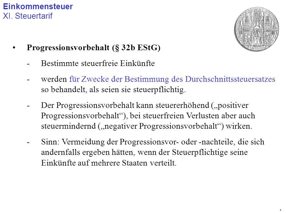 . Progressionsvorbehalt (§ 32b EStG) Bestimmte steuerfreie Einkünfte