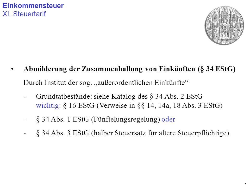 . Abmilderung der Zusammenballung von Einkünften (§ 34 EStG)