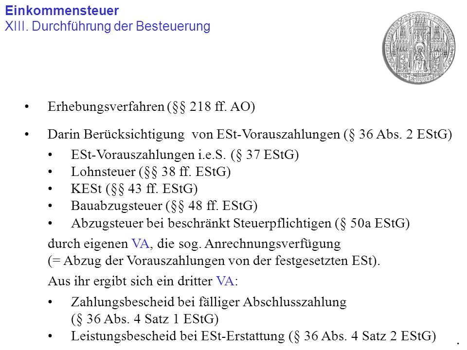 . Erhebungsverfahren (§§ 218 ff. AO)