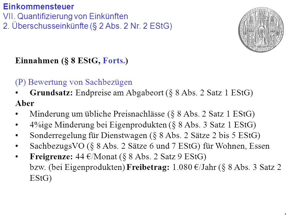 . Einnahmen (§ 8 EStG, Forts.) (P) Bewertung von Sachbezügen