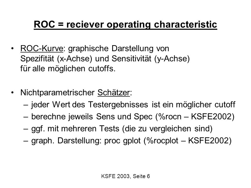ROC = reciever operating characteristic