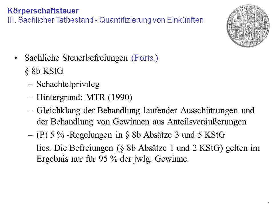 Sachliche Steuerbefreiungen (Forts.) § 8b KStG Schachtelprivileg