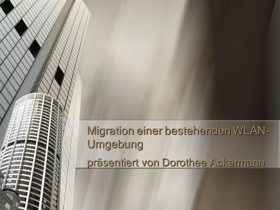 Migration einer bestehenden WLAN- Umgebung