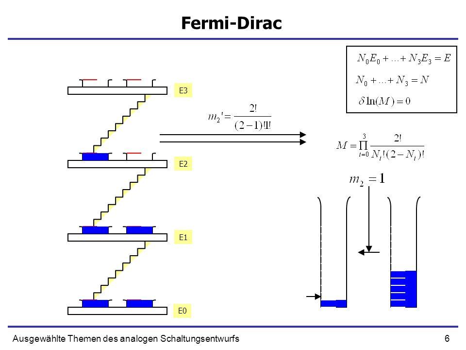 Fermi-Dirac Ausgewählte Themen des analogen Schaltungsentwurfs E3 E2