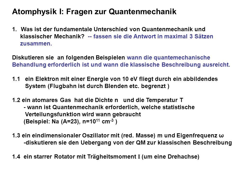 Atomphysik I: Fragen zur Quantenmechanik