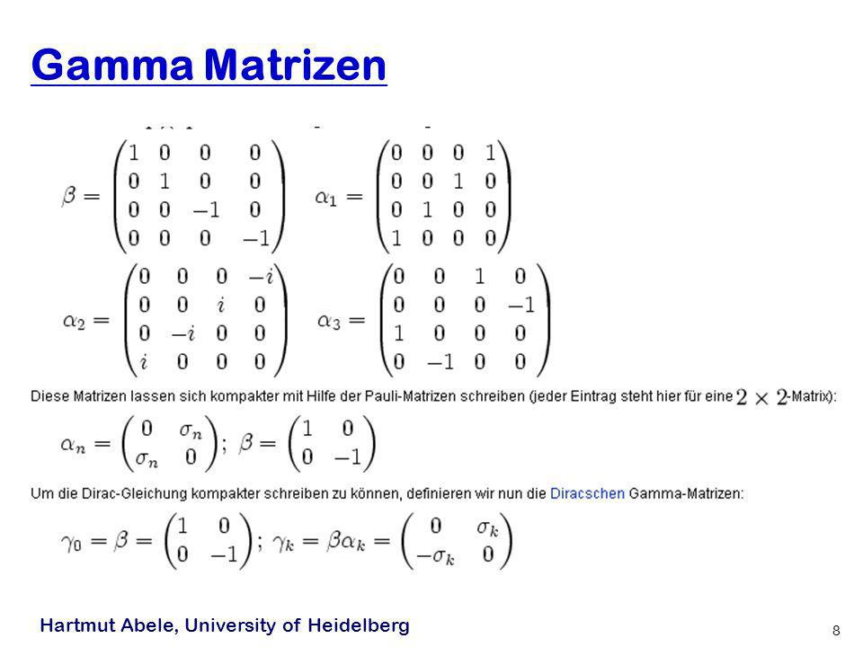 Gamma Matrizen Hartmut Abele, University of Heidelberg