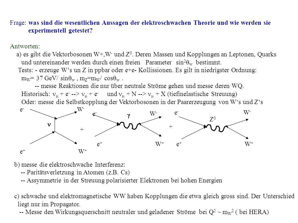 Frage: was sind die wesentlichen Aussagen der elektroschwachen Theorie und wie werden sie