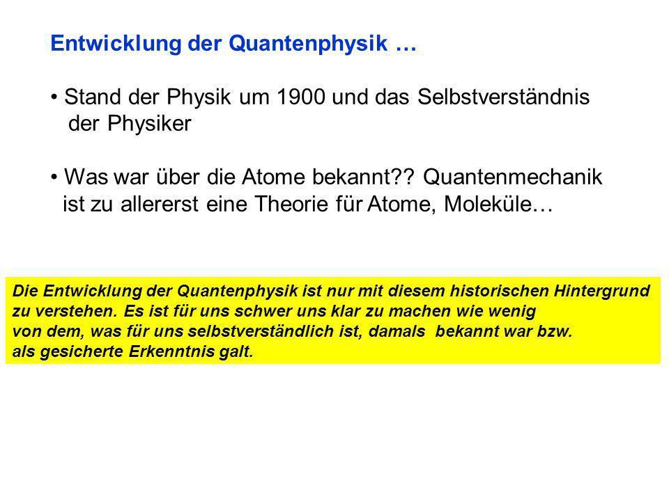 Entwicklung der Quantenphysik …