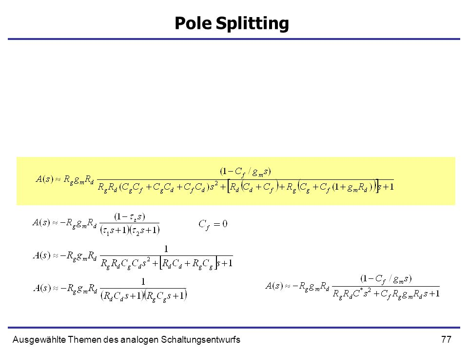 Pole Splitting Ausgewählte Themen des analogen Schaltungsentwurfs