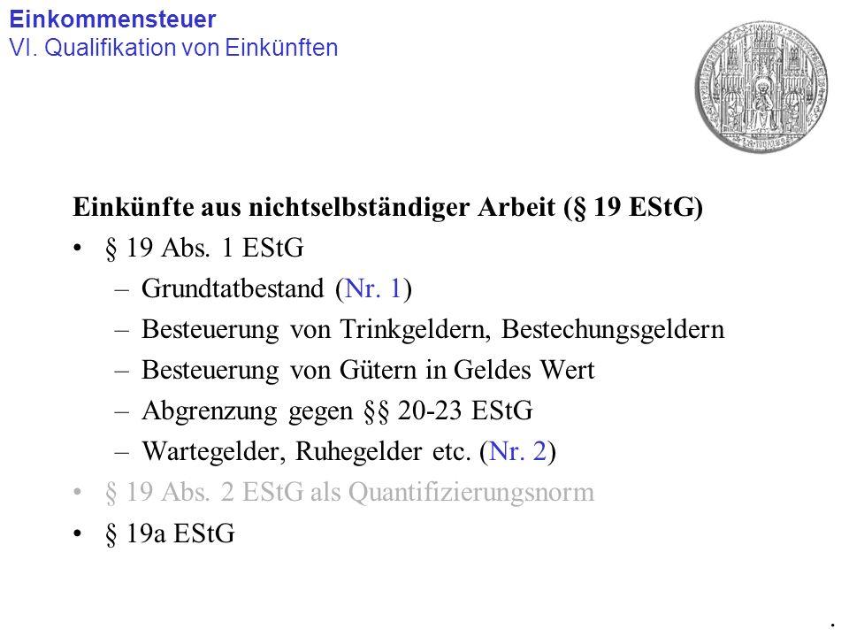 Einkünfte aus nichtselbständiger Arbeit (§ 19 EStG) § 19 Abs. 1 EStG