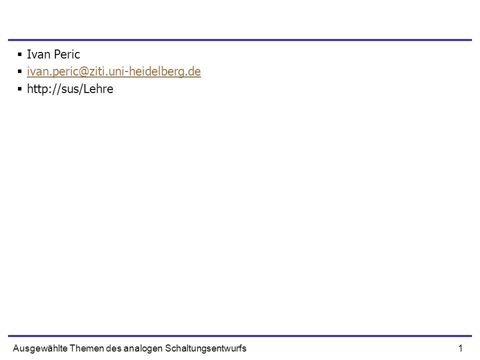 Ivan Peric ivan.peric@ziti.uni-heidelberg.de http://sus/Lehre